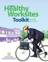 Indiana Healthy Worksites Toolkit for Small Businesses