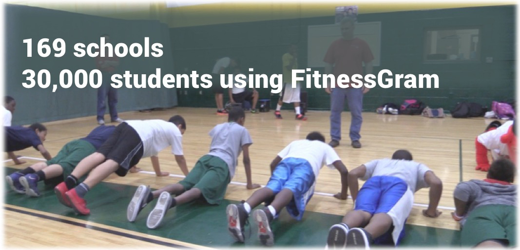 169 schools, 30,000 students using FitnessGram