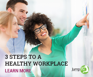 3 Steps to a Healthy Workplace. Learn more.